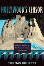 Hollywood's Censor: Joseph I. Breen and the Production Code