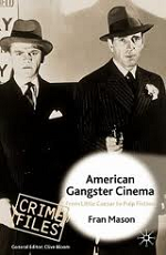 Crime Files: American Gangster Cinema from Public Enemy to Pulp Fiction