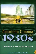 American Cinema of the 1930s: Themes and Variations  by Ina R. Hark