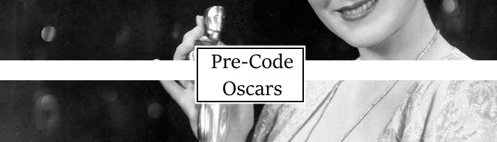 Pre-Code Academy Awards/Oscars