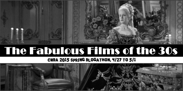 Classic Movie Blog Association Fabulous Films of the 30s