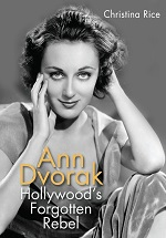 Ann Dvorak: Hollywood's Forgotten Rebel Christina Rice book review pre-code hollywood