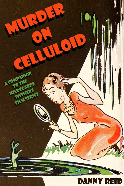 Murder on Celluloid: The Cinematic Puzzles of Hildegarde Withers